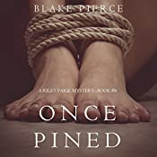 Once Pined: A Riley Paige Mystery, Book 6 | Blake Pierce