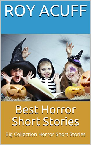 Best Horror Short Stories: Big Collection Horror Short Stories