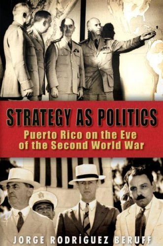 Strategy As Politics: Puerto Rico on the Eve of the Second World War