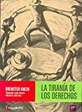img - for La tiran a de los derechos book / textbook / text book
