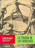 img - for La tiran a de los derechos book / textbook / text book