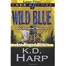 Wild Blue (large print) (True Colors Suspense) (Volume 3)