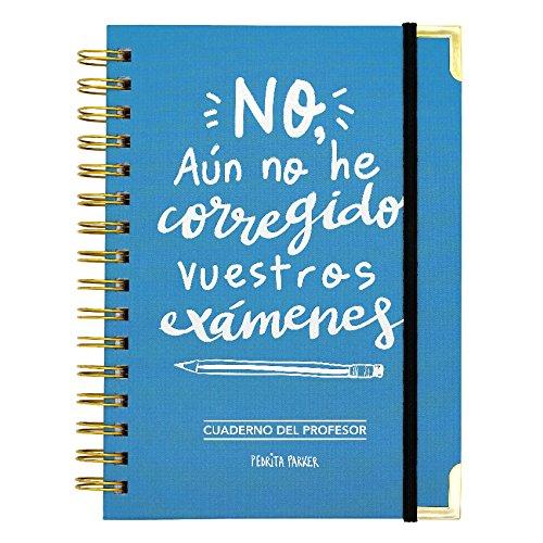 Cuaderno del profesor. No, aún no he corregido vuestros ...