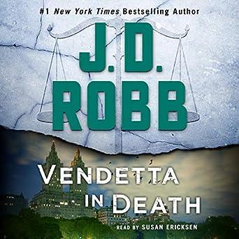 Amazon.com: Vendetta in Death: An Eve Dallas Novel (In Death, Book 49) (Audible Audio Edition