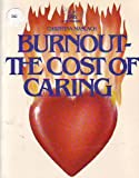 Burnout: The Cost of Caring