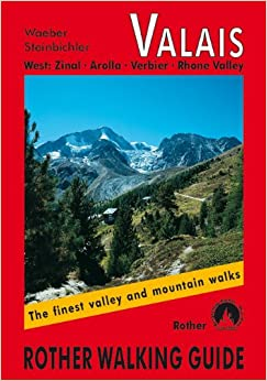 Book Valais West: Zinal - Arolla - Verbier - Rhone Valley. Rother Walking Guide