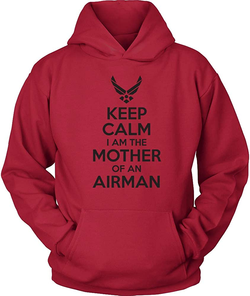 USAF Mother Sweatshirt Keep Calm I am The Mother of an Airman Air Force Mother Shirt USAF Hoodie