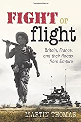 Fight or Flight: Britain, France, and their Roads from Empire by Martin Thomas (2014-03-13)