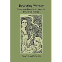 Detecting Wimsey Papers on Dorothy L. Sayers's Detective Fiction