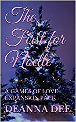 The First for Noelle: A Games of Love Expansion Pack (The Games of Love)