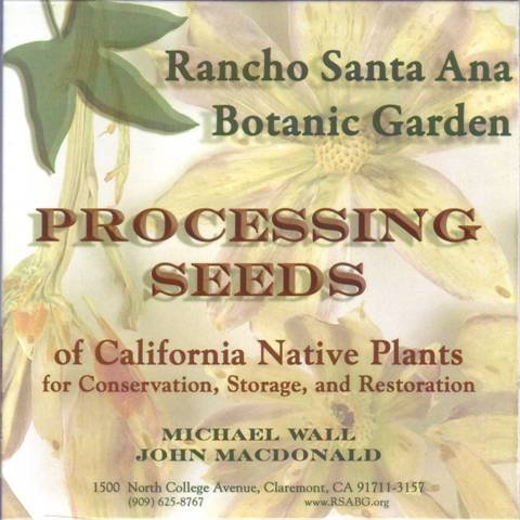 Occasional Storage - Processing Seeds of California Native Plants for Conservation, Storage, and Restoration (Rancho Santa Ana Botanic Garden occasional publications ; no. 10)