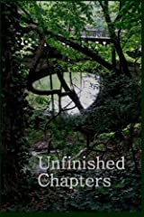 Unfinished Chapters Paperback