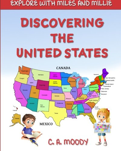 Download Discovering The United States (Explore With Miles And Millie) (Volume 6) ebook