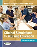 Clinical Simulations for Nursing Education: Instructor Volume
