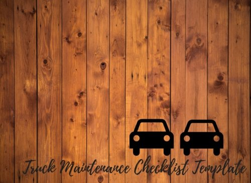 Truck Maintenance Checklist Template: Car Maintenance - Repair Log Book Journal. Log Date, Mileage, Repairs And Maintenance. Notebook With 100 Pages. (Auto Books)