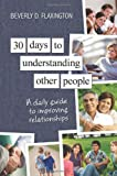 30 Days to Understanding Other People, Beverly D. Flaxington, 0983762031