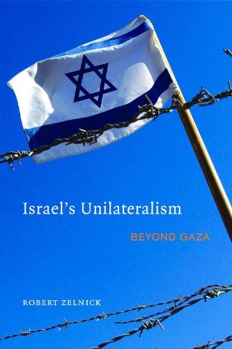 Israel's Unilateralism: Beyond Gaza (Hoover Institution Press Publication) (Strip Map Israel Gaza)