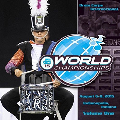 2015 Drum Corps International World Championships, Vol. One (Live)