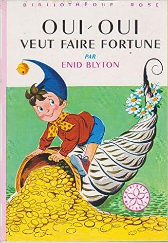 Amazon Fr Oui Oui Veut Faire Fortune Serie Minirose