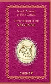 Petit recueil de sagesse par Nicole Masson