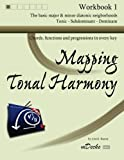 Mapping Tonal Harmony Workbook 1: Chords, functions and progressions in every key (Mapping Tonal Harmony Workbooks) (Volume 1)