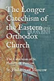 The Longer Catechism of the Eastern Orthodox