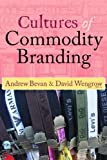 Cultures of Commodity Branding, , 1598745425