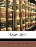 Sammlung, Joachim Jacob Unger, 1147361223
