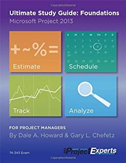 ultimate study guide foundations microsoft project 2013 dale rh amazon com ultimate study guide foundations microsoft project 2016 ultimate study guide foundations microsoft project 2016