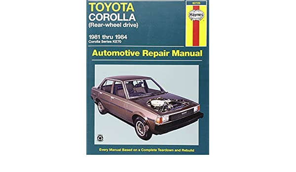 toyota corolla rwd 81 84 haynes automotive repair manuals rh amazon com Toyota Corolla 2 Door RWD 1978 Toyota Corolla