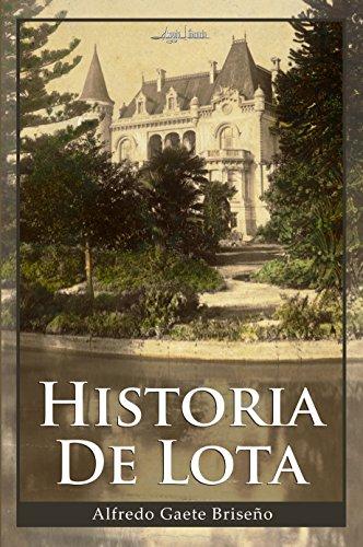 Historia de Lota (Spanish Edition) by [Gaete Briseño, Alfredo]