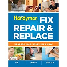 Fix, Repair & Replace: Upgrade Your Home Like a Pro