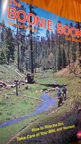 The Boonie Book: How to Ride the Dirt, Take Care of Your Bike, and (Texas Bike Rides)