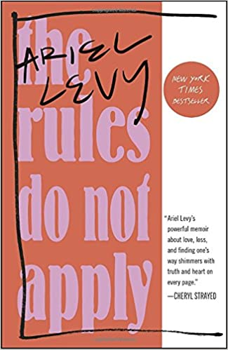 The Rules Do Not Apply: A Memoir: Ariel Levy: 9780812986679: Amazon ...