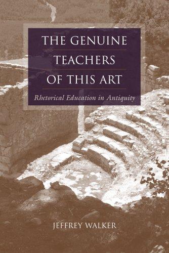 The Genuine Teachers of This Art: Rhetorical Education in Antiquity (Studies in Rhetoric/Communication)