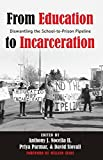 From Education to Incarceration: Dismantling the School-to-Prison Pipeline, Revised Edition (Counterpoints)