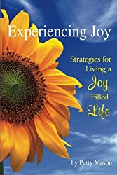 Experiencing Joy: Strategies for Living a Joy Filled Life