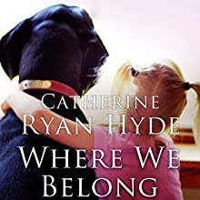 Where We Belong Audiobook by Catherine Ryan Hyde Narrated by Vanessa Johansson