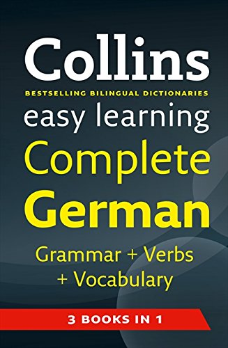 Easy Learning Complete German Grammar, Verbs and Vocabulary (3 books in 1) (Collins Easy Learning German) (German and English Edition)