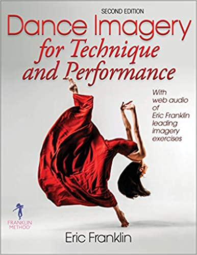 Dance Imagery for Technique and Performance 2nd Edition