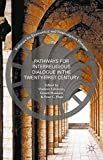 Pathways for Inter-Religious Dialogue in the Twenty-First Century (Pathways for Ecumenical and Interreligious Dialogue)