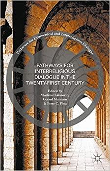 Book Pathways for Interreligious Dialogue in the Twenty-First Century (Pathways for Ecumenical and Interreligious Dialogue)