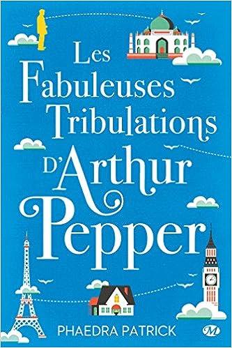 Les Fabuleuses Tribulations d'Arthur Pepper de Phaedra Patrick 2016