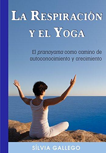 La respiración y el yoga: El pranayama como camino de autoconocimiento y crecimiento
