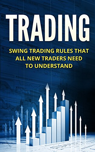 Trading: Investing: Swing Trading For Beginners (Swing Trading Stocks Financial Planning)