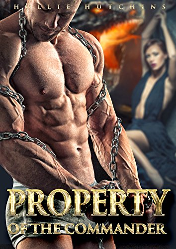 Property Of The Commander (Bound To The Ruthless Dragon Series Book 2)