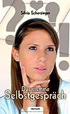 Das Stumme Selbstgespräch, Silvia Scherzinger, 3850223957