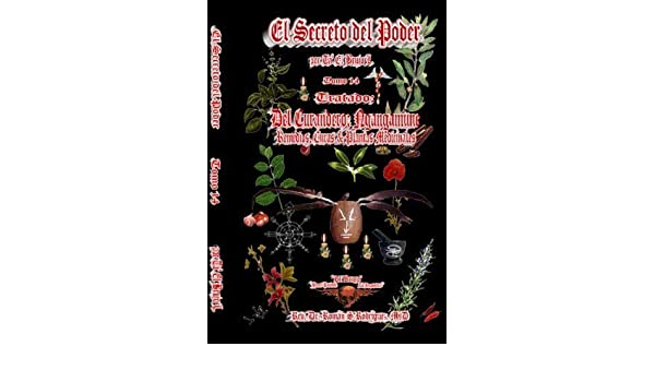 El Secreto del Poder Tomo 14: Tratado Del Curandero; Ngangamune. (Remedios, Curas & Plantas Medicinales): El Brujo; Rev.