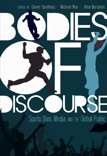 Bodies of Discourse: Sport Stars, Mass Media and the Global Public (Mass Communication and Journalism)