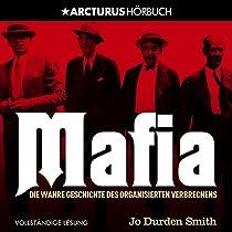MAFIA: DIE WAHRE GESCHICHTE DES ORGANISIERTEN VERBRECHENS [MAFIA: THE TRUE STORY OF ORGANIZED CRIME]